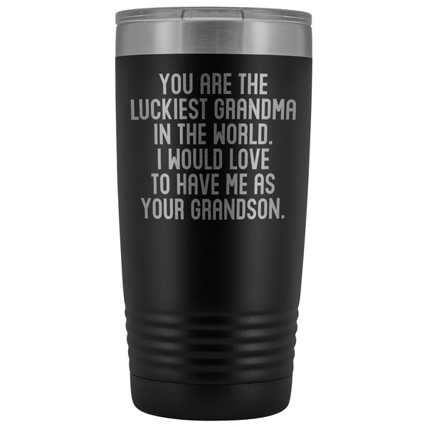 YOU ARE THE LUCKIEST GRANDMA From GRANDSON Funny Gift For Grandmother * Vacuum Tumbler 20 oz. - ArtsyMod.com