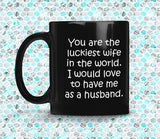 LUCKIEST WIFE From HUSBAND Funny Gift For Anniversary, Valentine's * Black Coffee Mug 11oz. Black Mug 11oz