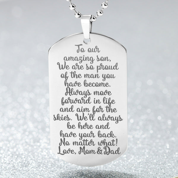 TO OUR AMAZING SON WE ARE SO PROUD From Mom & Dad * Men's High Quality Laser Engraved Dog Tag Necklace, Stainless Steel - ArtsyMod.com