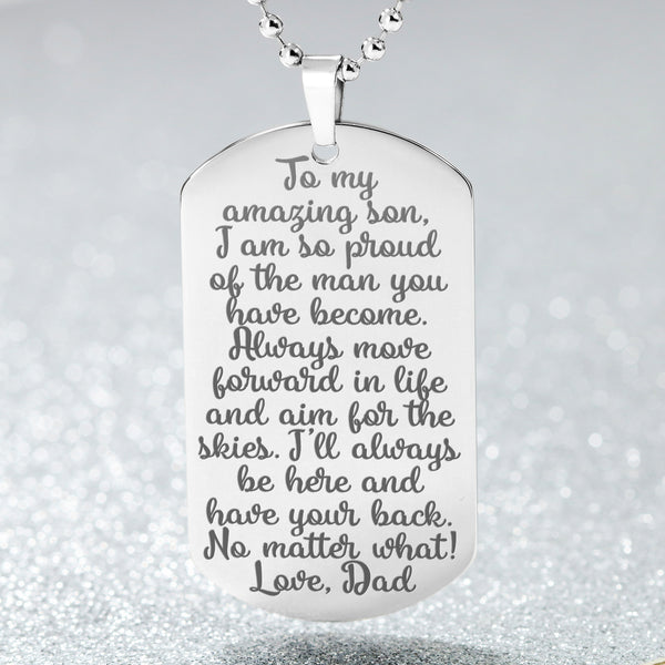 TO MY AMAZING SON I AM SO PROUD From DAD * Men's High Quality Laser Engraved Dog Tag Necklace, Surgical Stainless Steel - ArtsyMod.com