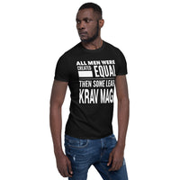 ALL MEN WERE CREATED EQUAL THEN SOME LEARN KRAV MAGA Short-Sleeve Men T-Shirt - ArtsyMod.com