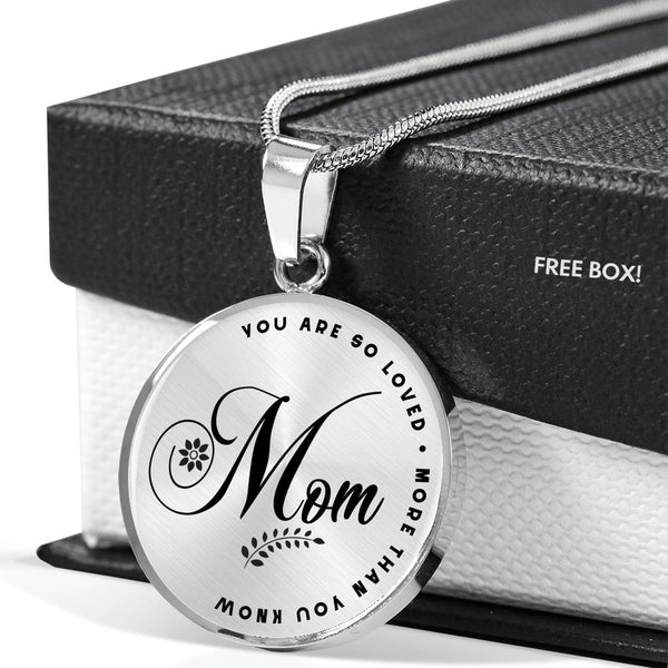 MOM YOU ARE SO LOVED More Than You Know * Circle Pendant Luxury Necklace - ArtsyMod.com