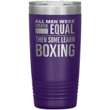 ALL MEN, LEARN BOXING Gift For Boxer, Coach, Trainer * Vacuum Tumbler 20 oz. - ArtsyMod.com