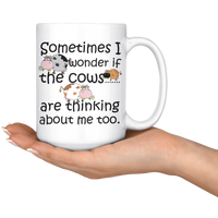 SOMETIMES I WONDER IF COWS ARE THINKING * White Coffee Mug - TL