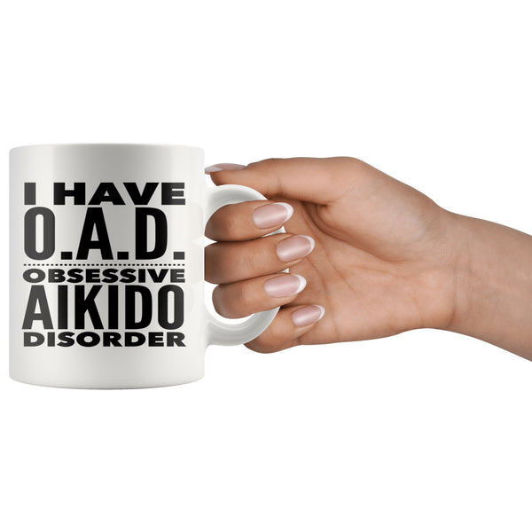 OAD OBSESSIVE AIKIDO DISORDER Funny Gift For Students * White Coffee Mug 11oz. Drinkware