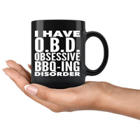 I HAVE OBD OBSESSIVE BBQ-ING DISORDER Funny Gift For Dad, BBQ Foodie * Black Coffee Mug 11oz. - ArtsyMod.com