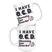 OCD OBSESSIVE COW DISORDER * Funny Gift for Farmer, Cow Lover * White Coffee Mug 15oz. Mug 15oz