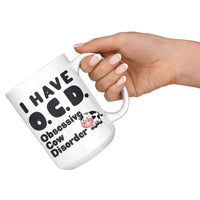 OCD OBSESSIVE COW DISORDER * Funny Gift for Farmer, Cow Lover * White Coffee Mug 15oz. Mug 15oz Black Text