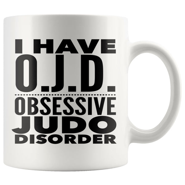 OJD OBSESSIVE JUDO DISORDER Funny Gift For Students * White Coffee Mug 11oz. Drinkware Black Print