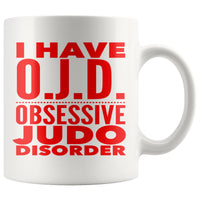 OJD OBSESSIVE JUDO DISORDER Funny Gift For Students * White Coffee Mug 11oz. Drinkware Red Print