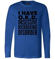 OKD OBSESSIVE KICKBOXING DISORDER * Unique Humorous Gift for the Kickboxing Lover * Men T-Shirt / Women Tee / Long Sleeve - BLACK TEXT Long Sleeve Tee True Royal S