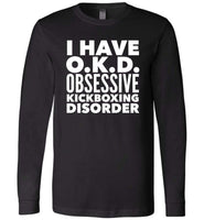 OKD OBSESSIVE KICKBOXING DISORDER * Unique Humorous Gift for the Kickboxing Lover * Men T-Shirt / Women Tee / Long Sleeve - WHITE TEXT Long Sleeve Tee Black XS