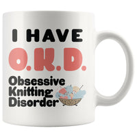 I HAVE OKD OBSESSIVE KNITTING DISORDER With Bowl Funny Gift * White Coffee Mug 11oz. - ArtsyMod.com