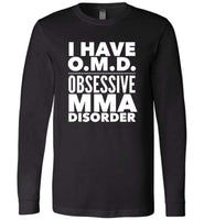 OMD OBSESSIVE MMA DISORDER * Unique Humorous Gift for the Mixed Martial Arts Lover * Men T-Shirt / Women Tee / Long Sleeve - WHITE TEXT - ArtsyMod.com
