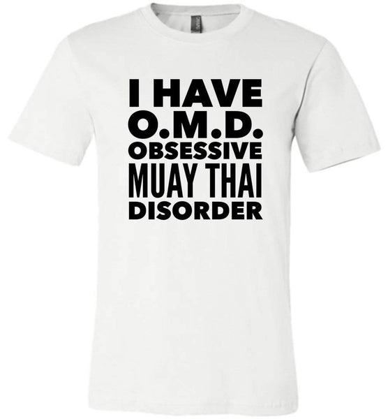 OMD OBSESSIVE MUAY THAI DISORDER * Unique Humorous Gift for the Muay Thai Lover * Men T-Shirt / Women Tee / Long Sleeve - BLACK TEXT - ArtsyMod.com