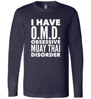 OMD OBSESSIVE MUAY THAI DISORDER * Unique Humorous Gift for the Muay Thai Lover * Men T-Shirt / Women Tee / Long Sleeve - WHITE TEXT Long Sleeve Tee Navy S