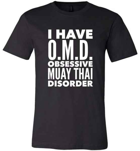 OMD OBSESSIVE MUAY THAI DISORDER * Unique Humorous Gift for the Muay Thai Lover * Men T-Shirt / Women Tee / Long Sleeve - WHITE TEXT Unisex T-Shirt Black S