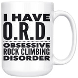 I HAVE ORD OBSESSIVE ROCK CLIMBING DISORDER Funny Gift For Climbers * White Coffee Mug 15oz. - ArtsyMod.com