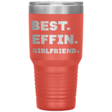 BEST EFFIN GIRLFRIEND With Hearts * Vacuum Tumbler 30 oz. - ArtsyMod.com