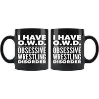 OWD OBSESSIVE WRESTLING DISORDER Funny Gift For Students * Black Coffee Mug 11oz. Drinkware