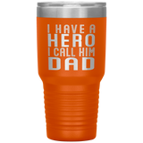 I HAVE A HERO I CALL HIM DAD Gift For Father's Day * Vacuum Tumbler 30 oz. - ArtsyMod.com