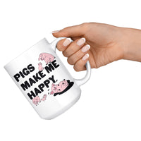 PIGS MAKE ME HAPPY Funny Gift For Farmer, Pig Lover * White Coffee Mug 15oz. - ArtsyMod.com