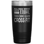 ALL MEN, LEARN CROSS FIT Gift For Coach, Trainer, Student * Vacuum Tumbler 20 oz. - ArtsyMod.com