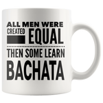 ALL MEN, LEARN BACHATA Dancing Gift For Latin Dancer Dance Competition Teacher Instructor Student Man Guy * White Coffee Mug - ArtsyMod.com