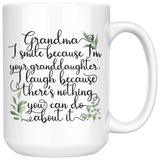 GRANDMA I SMILE BECAUSE I'M YOUR GRANDDAUGHTER Funny Mug * White Coffee Mug 11oz. / 15oz. - ArtsyMod.com