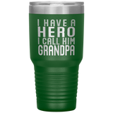 I HAVE A HERO I CALL HIM GRANDPA Gift From Granddaughter, Grandson * Vacuum Tumbler 30 oz. - ArtsyMod.com