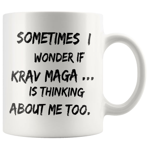 SOMETIMES I WONDER IF KRAV MAGA Funny Gift For KravMaga Students * White Coffee Mug 11oz. - ArtsyMod.com