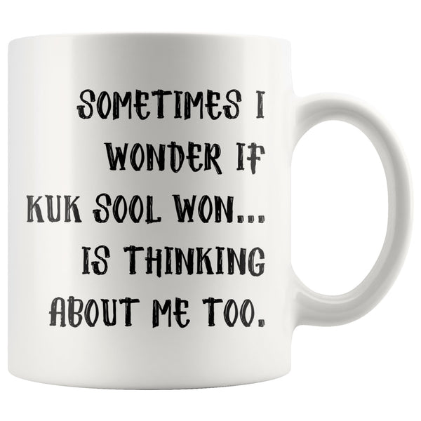 SOMETIMES I WONDER IF KUK SOOL WON Funny Gift For KukSoolWon Students * White Coffee Mug 11oz. - ArtsyMod.com