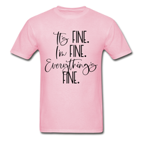 IT'S FINE I'M FINE EVERYTHING'S FINE Ultra Cotton Adult T-Shirt - SP - ArtsyMod.com