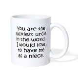 YOU ARE THE LUCKIEST UNCLE From NIECE * White Coffee Mug 11oz. - SP - ArtsyMod.com