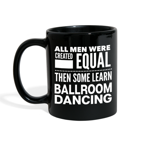ALL MEN LEARN BALLROOM DANCING * Black Coffee Mug 11 oz. - SP - black