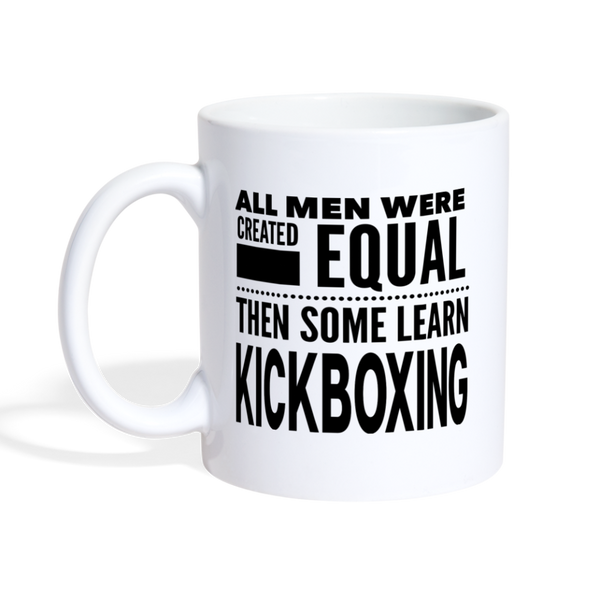 ALL MEN LEARN KICKBOXING * White Coffee Mug 11 oz. - SP - white