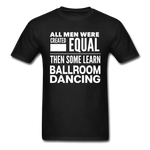 ALL MEN LEARN BALLROOM DANCING * Gildan Ultra Cotton Adult T-Shirt - SP - black