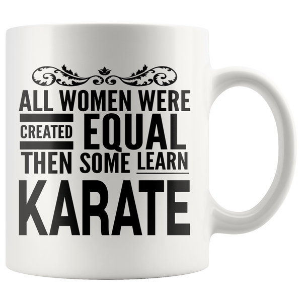 ALL WOMEN, LEARN KARATE Gift For Martial Arts Sensei Teacher Student Woman Girl * White Coffee Mug - ArtsyMod.com