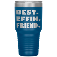 BEST EFFIN FRIEND With Hearts * Vacuum Tumbler 30 oz. - ArtsyMod.com