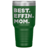 BEST EFFIN MOM With Hearts * Vacuum Tumbler 30 oz. - ArtsyMod.com