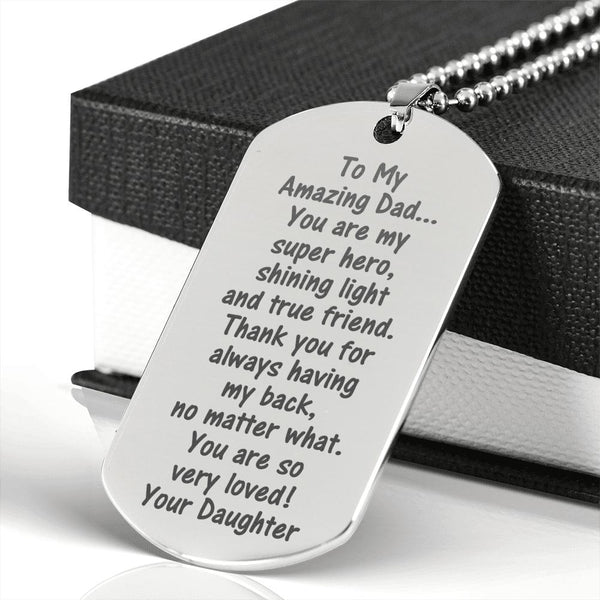 TO MY AMAZING DAD From DAUGHTER * Men's High Quality Laser Engraved Dog Tag Necklace, Surgical Stainless Steel - ArtsyMod.com