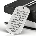 TO MY DAUGHTER KNOW THAT YOU ARE SO VERY LOVED From DAD * High Quality Laser Engraved Dog Tag Necklace, Stainless Steel - ArtsyMod.com