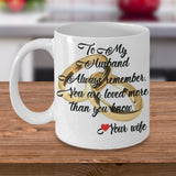 TO MY HUSBAND ALWAYS REMEMBER Love YOUR WIFE * White Coffee Mug 11oz. - ArtsyMod.com