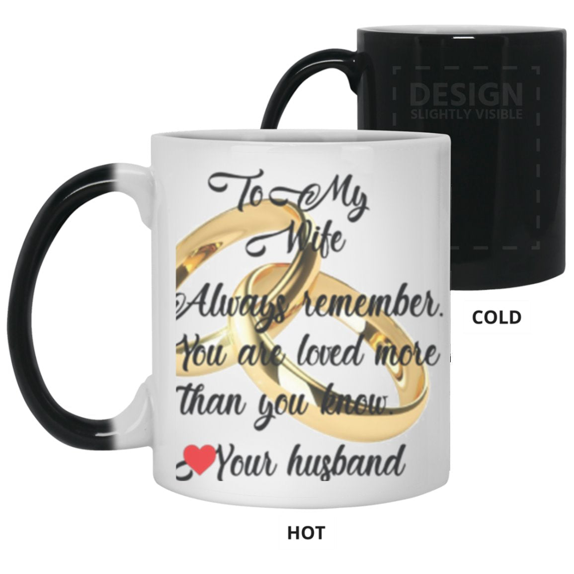 TO MY WIFE ALWAYS REMEMBER From HUSBAND * Color Changing Mug 11 oz  CC