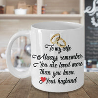 TO MY WIFE ALWAYS REMEMBER From YOUR HUSBAND With Wedding Rings * White Coffee Mug 11oz. - ArtsyMod.com
