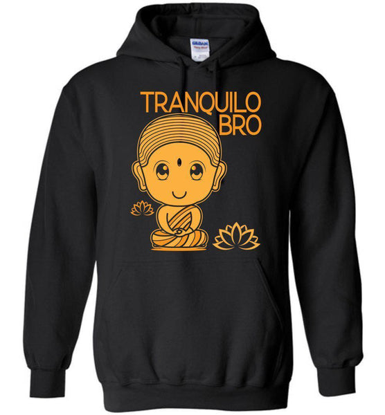 TRANQUILO BRO * Spanish Buda Quote Funny Gift * Unisex Heavy Blend Pullover Hoodie Pullover Hoodie Black S