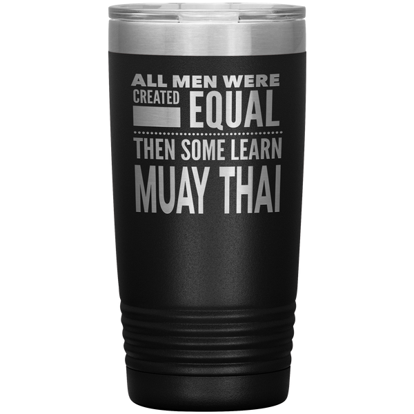 ALL MEN, LEARN MUAY THAI Gift For Martial Arts Kru, Student * Vacuum Tumbler 20 oz. - ArtsyMod.com