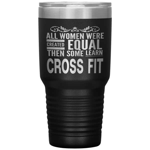ALL WOMEN, LEARN CROSS FIT Gift For Coach Teacher Student * Vacuum Tumbler 30 oz. - ArtsyMod.com