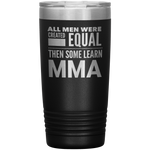 ALL MEN, LEARN MMA Gift For Mixed Martial Arts Teacher, Student * Vacuum Tumbler 20 oz. - ArtsyMod.com