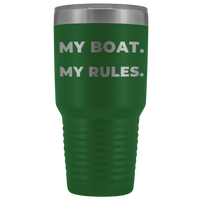 MY BOAT MY RULES Funny Sailor Boating Lover Gift * Vacuum Tumbler 30 oz. - ArtsyMod.com